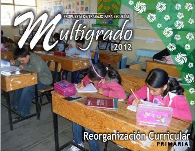 Propuesta de Trabajo para Escuelas Multigrado 2012 Reorganización Curricular Primaria Zacatecas R