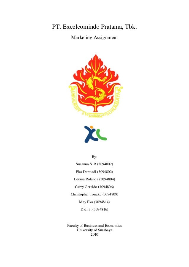 PT. Excelcomindo Pratama, Tbk. Marketing Assignment By: Susanna S. R (3094002) Eka Darmadi (3094802) Levina Rolanda (30948...