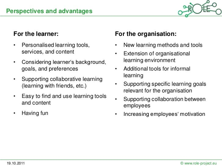 Perspectives and advantages   For the learner:                           For the organisation:   •    Personalised learnin...