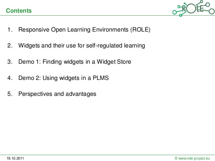 Contents1. Responsive Open Learning Environments (ROLE)2. Widgets and their use for self-regulated learning3. Demo 1: Find...