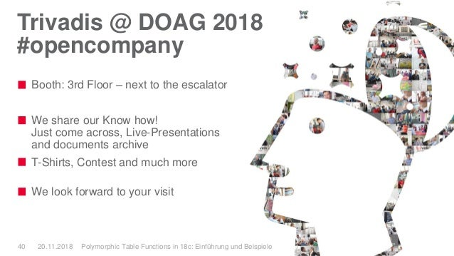 Trivadis @ DOAG 2018 #opencompany Booth: 3rd Floor – next to the escalator We share our Know how! Just come across, Live-P...