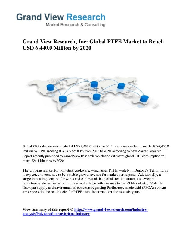 PTFE Market Trends, Growth Prospects To 2020: Grand View Research, In…