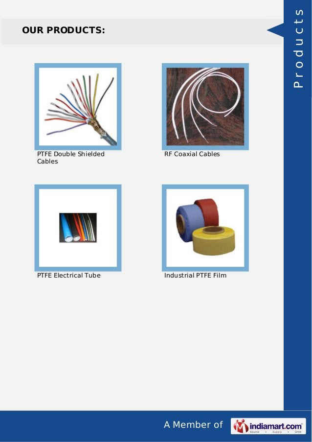 A Member of OUR PRODUCTS: PTFE Double Shielded Cables RF Coaxial Cables PTFE Electrical Tube Industrial PTFE Film Products