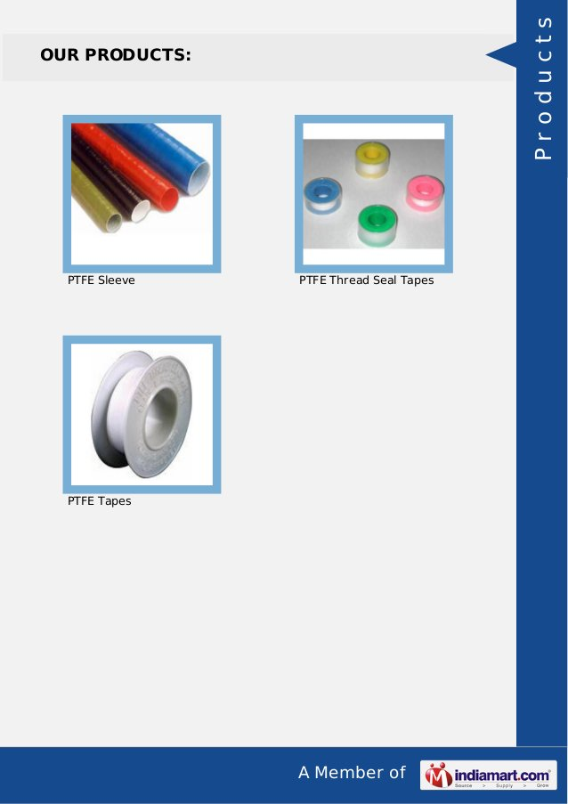 A Member of OUR PRODUCTS: PTFE Sleeve PTFE Thread Seal Tapes PTFE Tapes Products