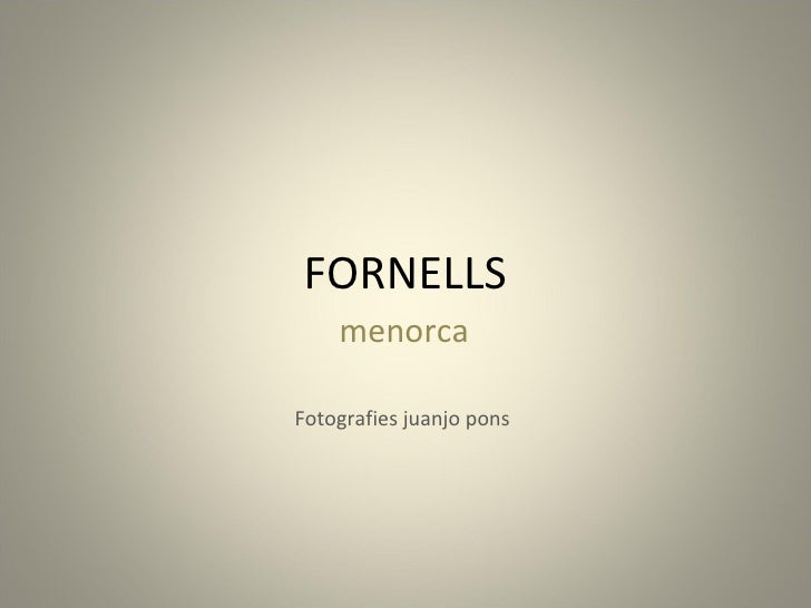 FORNELLS menorca Fotografies juanjo pons