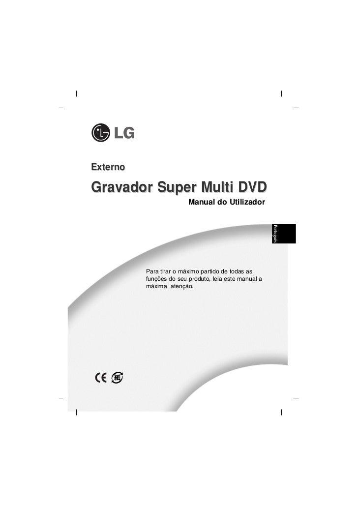 ExternoGravador Super Multi DVD                         Manual do Utilizador          Para tirar o máximo partido de todas...