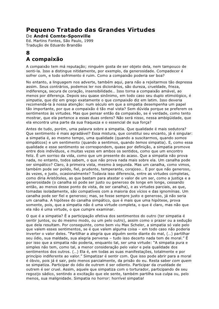 Pequeno Tratado das Grandes Virtudes De André Comte-Sponville Ed. Martins Fontes, São Paulo, 1999 Tradução de Eduardo Bran...