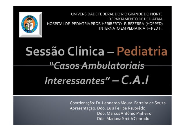 UNIVERSIDADE FEDERAL DO RIO GRANDE DO NORTE  DEPARTAMENTO DE PEDIATRIA  HOSPITAL DE PEDIATRIA PROF. HERIBERTO F. BEZERRA (...