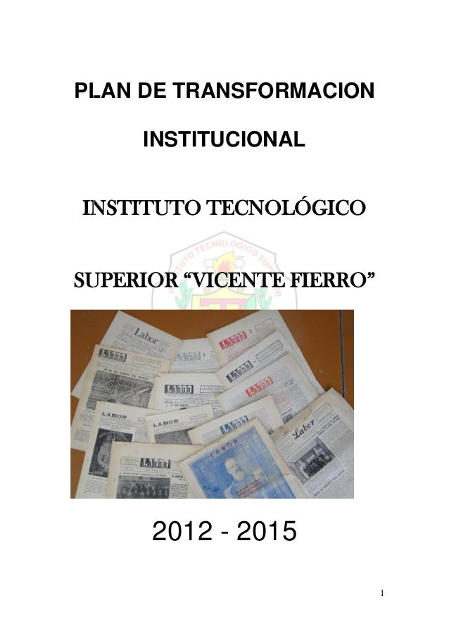 "1 PLAN DE TRANSFORMACION INSTITUCIONAL INSTITUTO TECNOLÓGICO SUPERIOR ""VICENTE FIERRO"" 2012 - 2015"