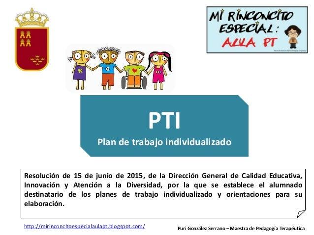 PTI Plan de trabajo individualizado Resolución de 15 de junio de 2015, de la Dirección General de Calidad Educativa, Innov...