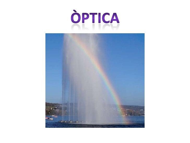 ÒPTICA<br />