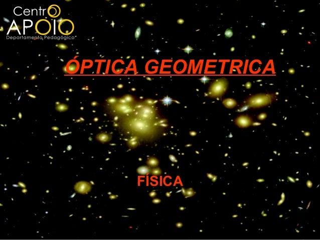 ÓPTICA GEOMETRICA     FÍSICA