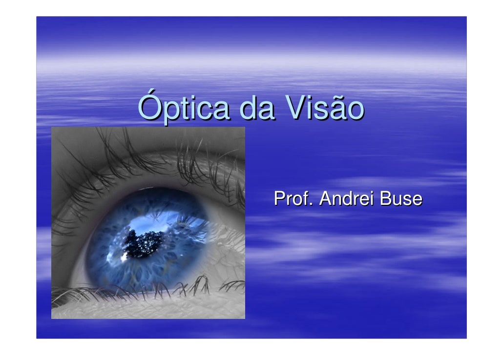Óptica da Visão          Prof. Andrei Buse