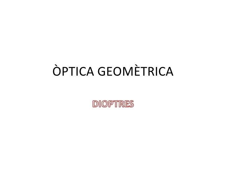 ÒPTICA GEOMÈTRICA