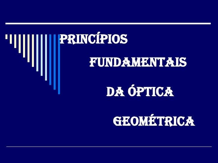 Princípios  Fundamentais da Óptica Geométrica