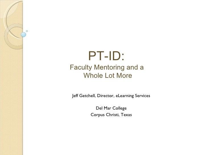 <ul><ul><li>Jeff Getchell, Director, eLearning Services </li></ul></ul><ul><ul><li>Del Mar College </li></ul></ul><ul><ul>...