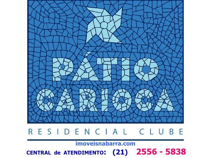 imoveisnabarra.com CENTRAL  de  ATENDIMENTO :  (21)  2556 - 5838