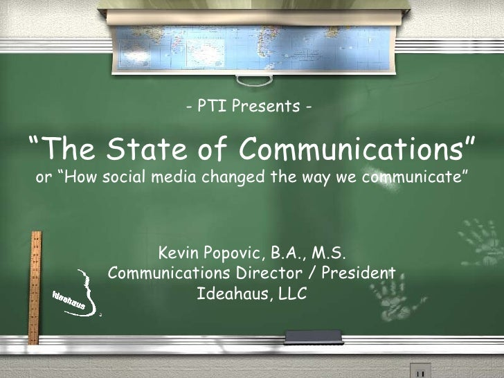 """"""" The State of Communications"""" or """"How social media changed the way we communicate"""" Kevin Popovic, B.A., M.S. Communicatio..."""