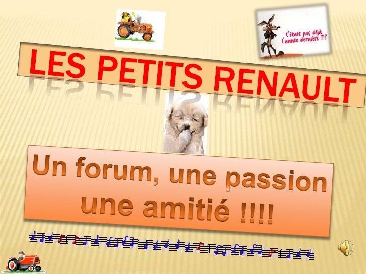 Les petits Renault<br />Un forum, une passionune amitié !!!!<br />