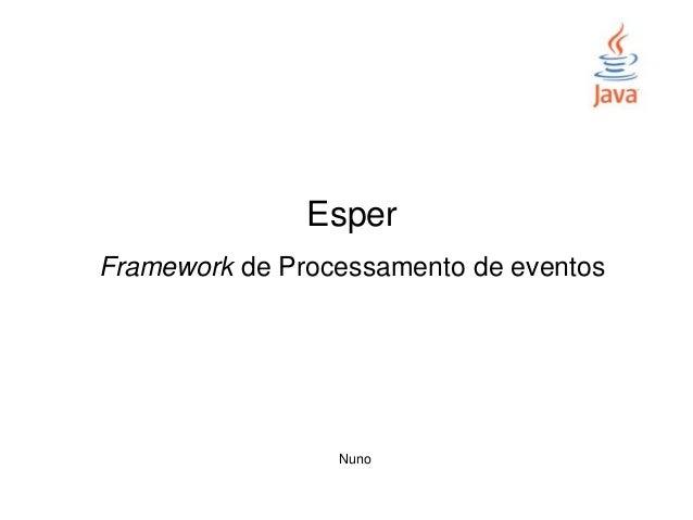 Esper Framework de Processamento de eventos Nuno