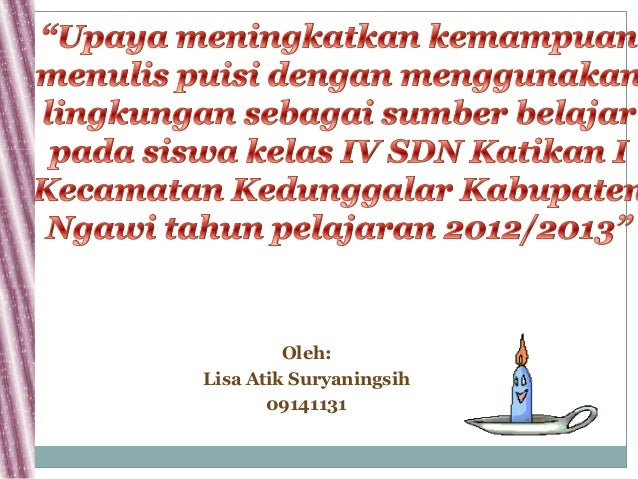 Oleh:Lisa Atik Suryaningsih       09141131