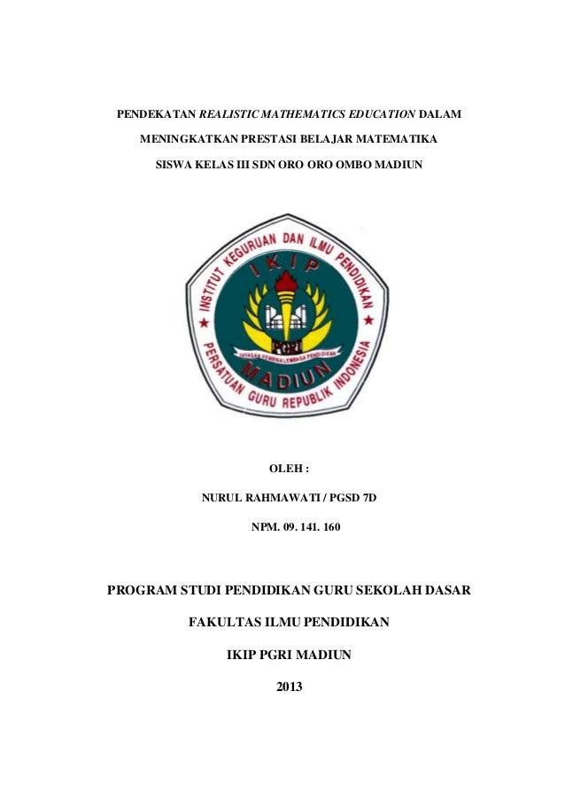 PENDEKATAN REALISTIC MATHEMATICS EDUCATION DALAM    MENINGKATKAN PRESTASI BELAJAR MATEMATIKA      SISWA KELAS III SDN ORO ...