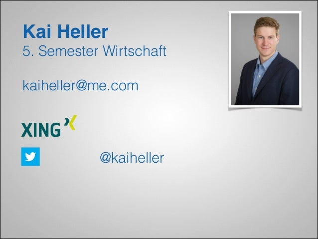 Kai Heller! 5. Semester Wirtschaft !  kaiheller@me.com  @kaiheller