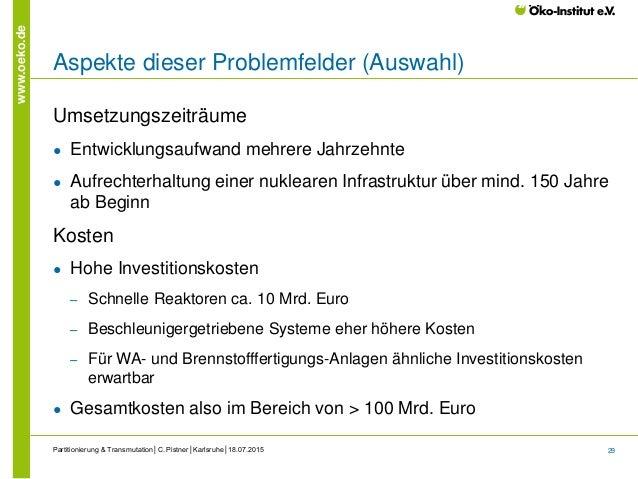 29 www.oeko.de Aspekte dieser Problemfelder (Auswahl) Umsetzungszeiträume ● Entwicklungsaufwand mehrere Jahrzehnte ● Aufre...