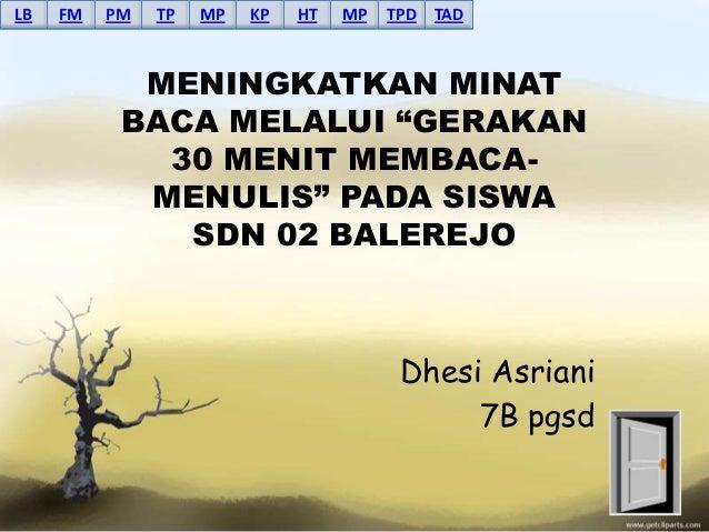 "LB   FM   PM   TP   MP   KP   HT   MP   TPD   TAD            MENINGKATKAN MINAT           BACA MELALUI ""GERAKAN           ..."