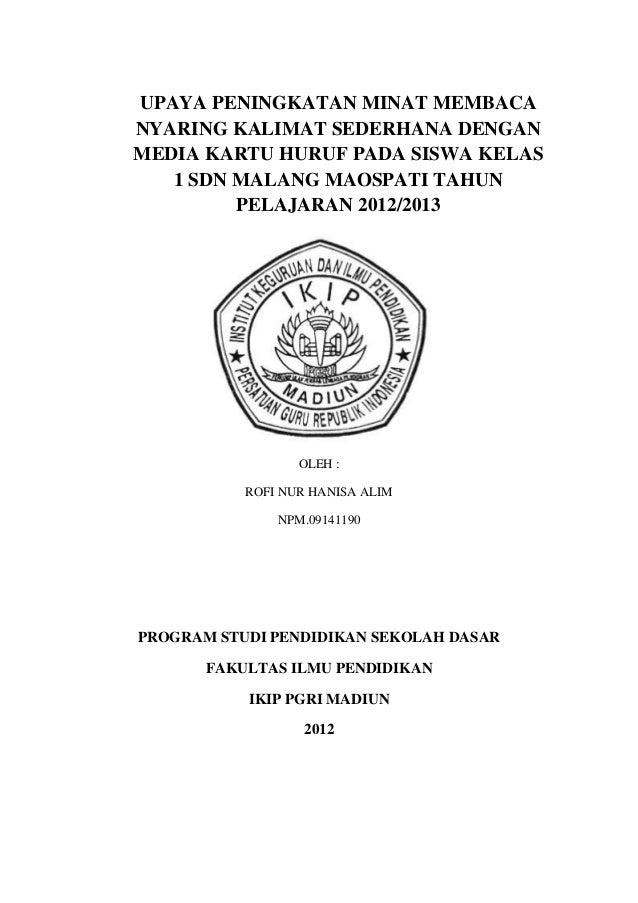 UPAYA PENINGKATAN MINAT MEMBACANYARING KALIMAT SEDERHANA DENGANMEDIA KARTU HURUF PADA SISWA KELAS   1 SDN MALANG MAOSPATI ...