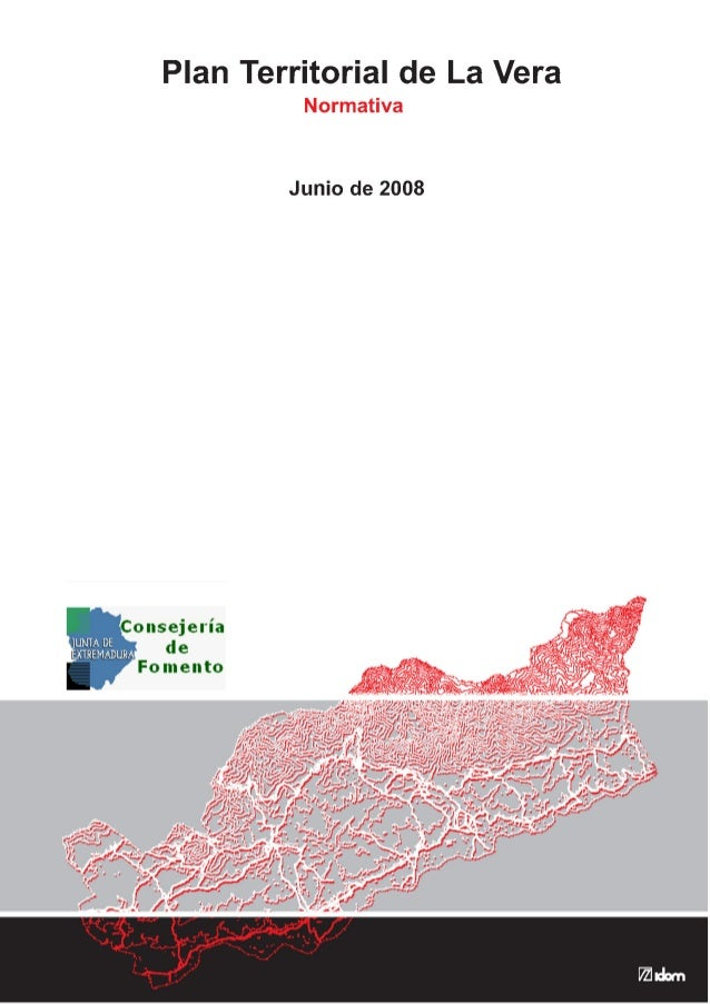 PLAN TERRITORIAL DE LA VERA Fase III – Documentos propositivos NORMATIVA Equipo Redactor Iván Estévez, abogado urbanista B...