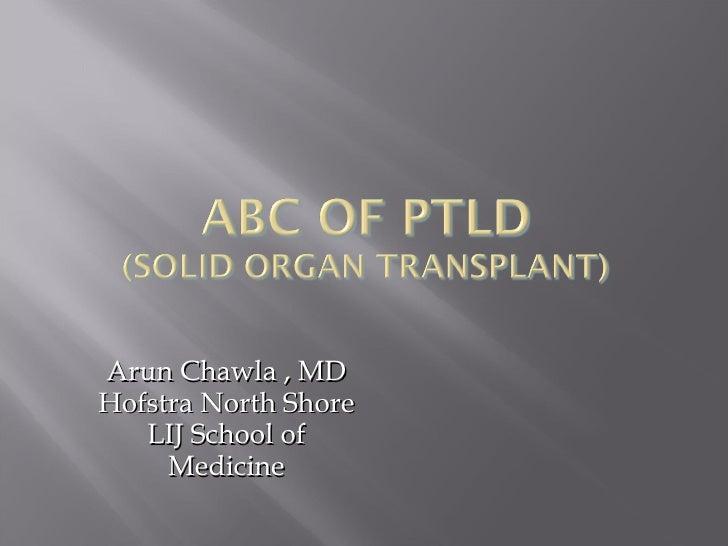Arun Chawla , MD Hofstra North Shore LIJ School of Medicine
