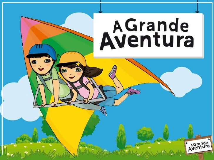 2010Lançamento do projetoA Grande Aventura