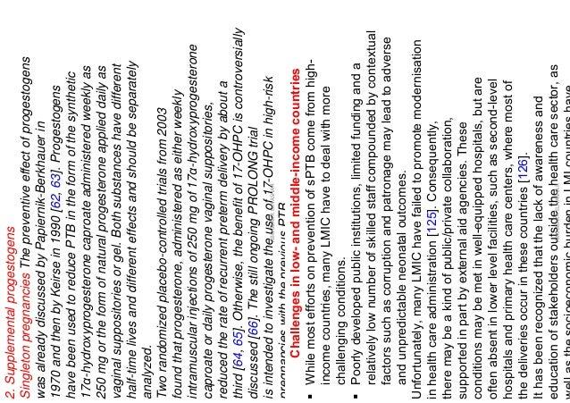 2.Supplementalprogestogens SingletonpregnanciesThepreventiveeffectofprogestogens wasalreadydiscussedbyPapiernik-Berkhaueri...
