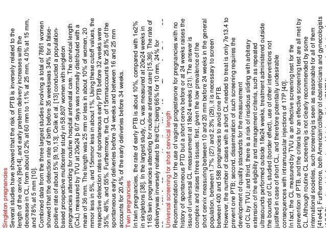 Singletonpregnancies SeveralstudieshaveshowedthattheriskofPTBisinverselyrelatedtothe lengthofthecervix[9e14],andearlyprete...