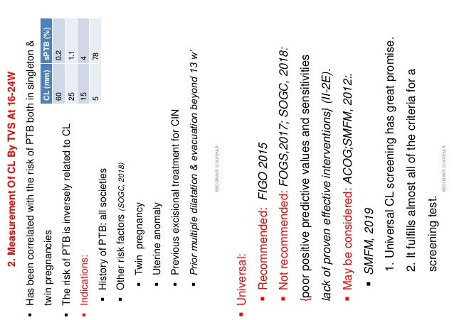 2.MeasurementOfCLByTVSAt16-24W ▪HasbeencorrelatedwiththeriskofPTBbothinsingleton& twinpregnancies ▪TheriskofPTBisinversely...