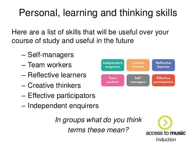 personal learning thinking skills Developing thinking skills means designing learning so that learners will think more skilfully  the thinking skills and personal capabilities and.