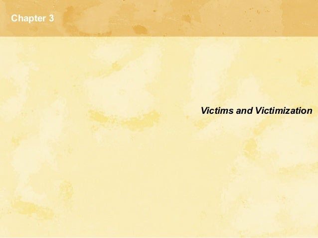Chapter 3 Victims and Victimization