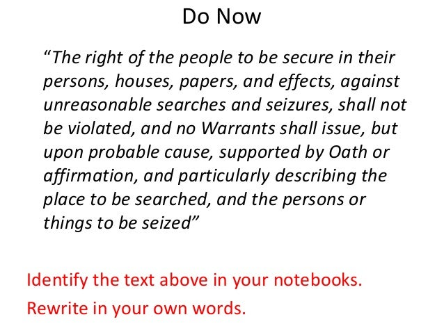 """Do Now """"The right of the people to be secure in their persons, houses, papers, and effects, against unreasonable searches ..."""