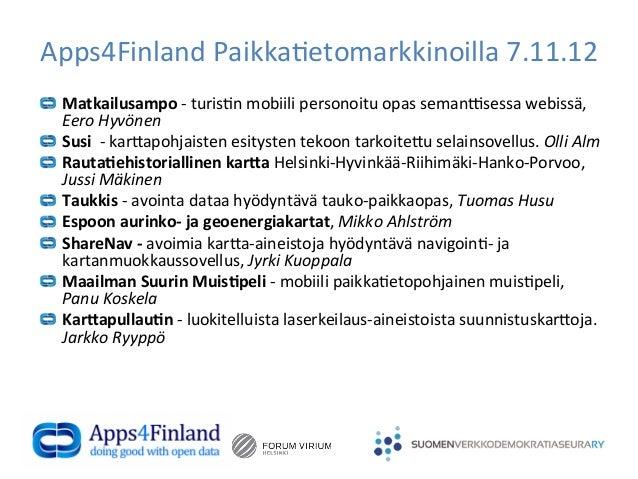 Apps4Finland Paikka(etomarkkinoilla 7.11.12 !       Matkailusampo -‐ turis(n mobiili personoitu opas se...