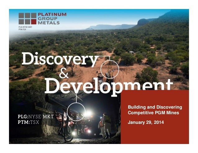 Building and Discovering Competitive PGM Mines January 29, 2014