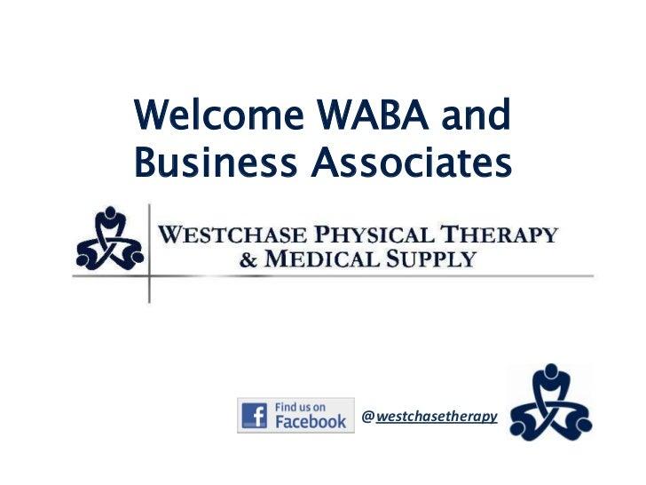 Welcome WABA andBusiness Associates           @westchasetherapy