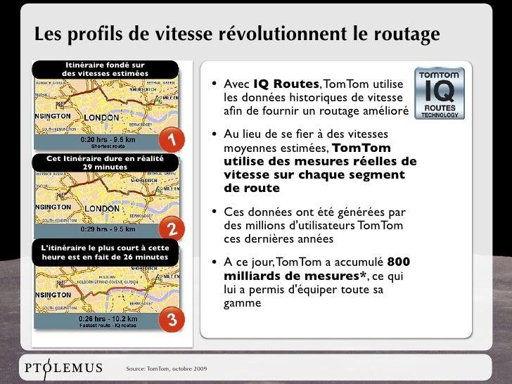 Les profils de vitesse révolutionnent le routage        Itinéraire fondé sur       des vitesses estimées                   ...