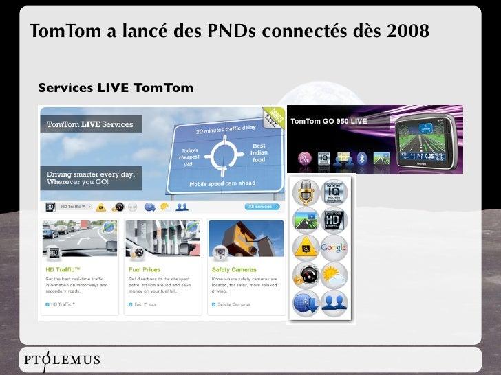 TomTom a lancé des PNDs connectés dès 2008   Services LIVE TomTom     PTOLEMUS