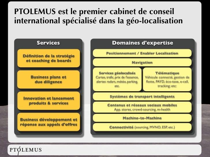 PTOLEMUS est le premier cabinet de conseil  international spécialisé dans la géo-localisation           Services          ...