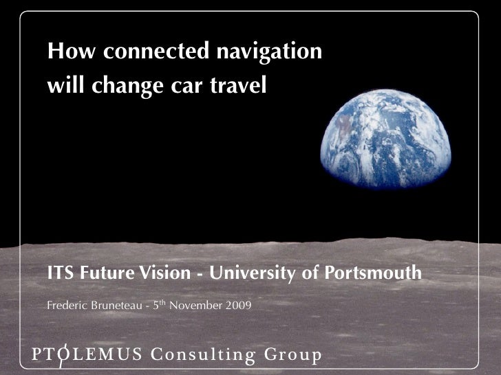How connected navigation  Introducing PTOLEMUS  will change car travel   Strategies for Mobile Companies      ITS Future V...