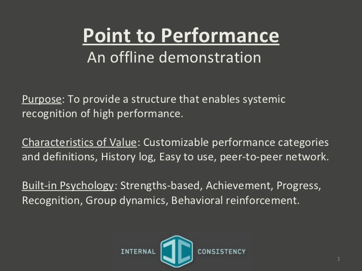 Point to Performance             An offline demonstrationPurpose: To provide a structure that enables systemicrecognition ...