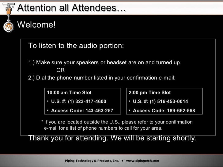 Attention all Attendees… <ul><li>Welcome! </li></ul><ul><ul><li>To listen to the audio portion: </li></ul></ul><ul><ul><li...