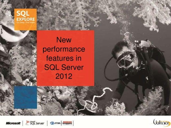 Newperformance features inSQL Server    2012