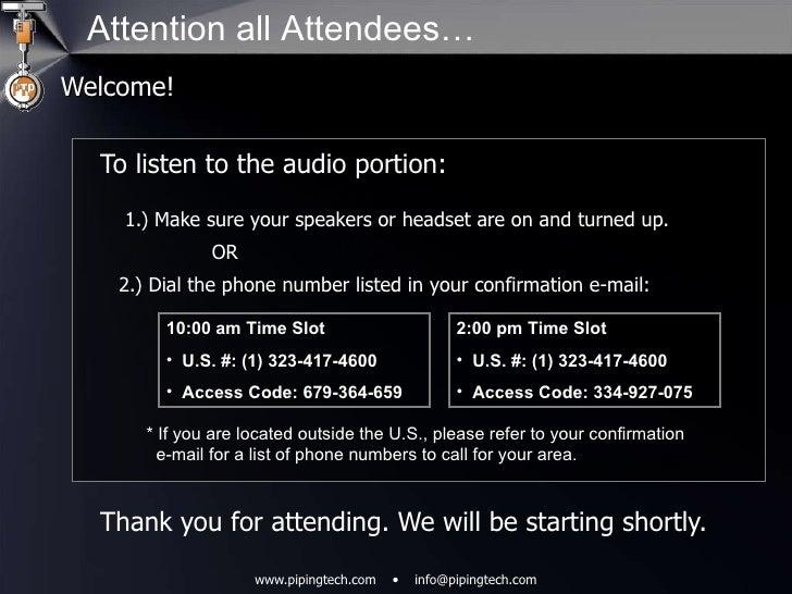 Attention all Attendees… <ul><li>Welcome! </li></ul><ul><ul><li>To listen to the audio portion: 1.) Make sure your speaker...